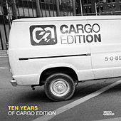 Play & Download Ten Years of Cargo Edition by Various Artists | Napster