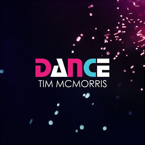 Play & Download Dance by Tim McMorris | Napster