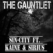 The Gauntlet (feat. Kaine & Sirius) by Sin City