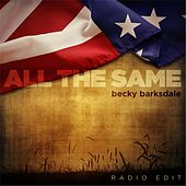 All the Same (Radio Edit) by Becky Barksdale