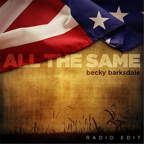 Play & Download All the Same (Radio Edit) by Becky Barksdale | Napster