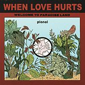 Play & Download When Love Hurts by Pional | Napster