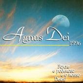 Play & Download Agnus Dei 1996 (Forte e Poderoso É o Nosso Deus) by Agnus Dei | Napster