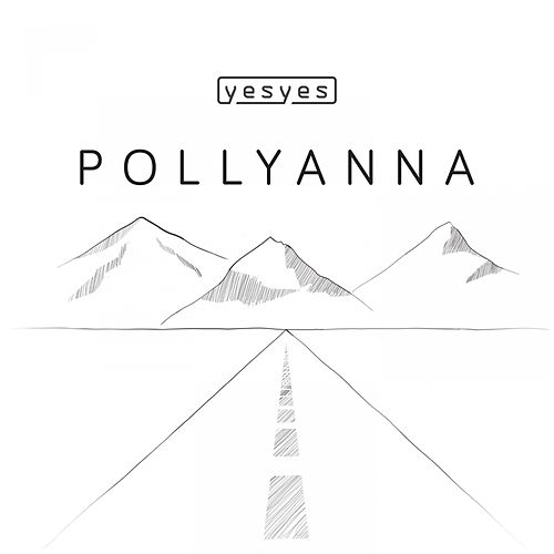 Play & Download Pollyanna by Los Yes Yes | Napster