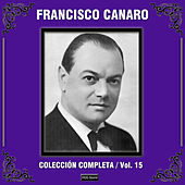 Play & Download Colección Completa, Vol. 15 by Francisco Canaro | Napster