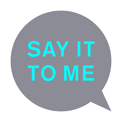 Say It to Me (Remixes) von Pet Shop Boys