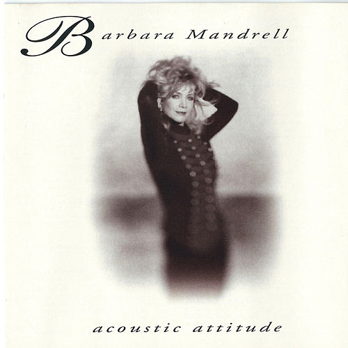 Acoustic Attitude by Barbara Mandrell