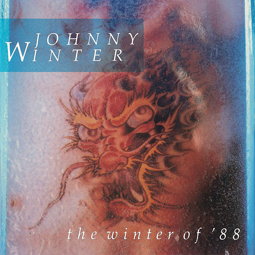 Play & Download Winter Of 88 by Johnny Winter | Napster