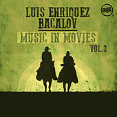 Luis Enriquez Bacalov Music in Movies, Vol. 3 by Luis Bacalov