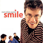 Play & Download Smile by Matt Wilson | Napster