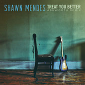 Treat You Better (Ashworth Remix) by Shawn Mendes