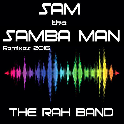 Play & Download Sam the Samba Man by Rah Band | Napster