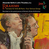 Play & Download Brahms: Cello Sonatas & 4 Serious Songs, Op. 121 by Alexander Baillie | Napster