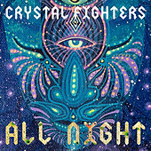 Play & Download All Night by Crystal Fighters | Napster