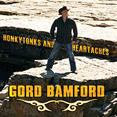 Play & Download Honkytonks and Heartaches by Gord Bamford | Napster