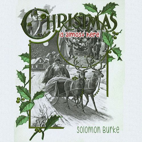 Christmas Is Almost Here von Solomon Burke