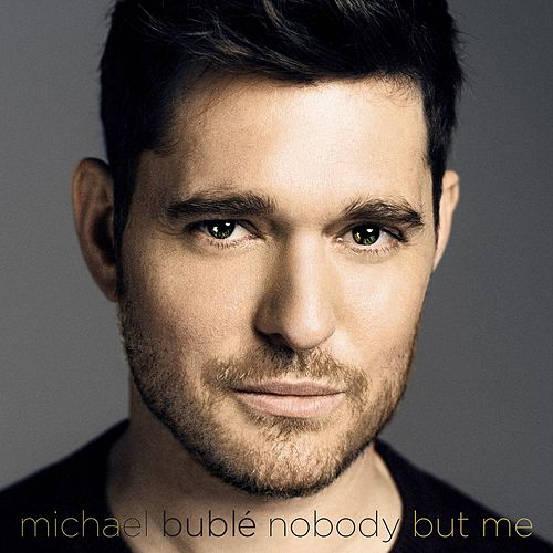 Nobody But Me by Michael Bublé