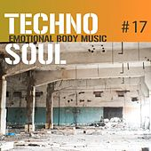 Techno Soul #17 - Emotional Body Music by Various Artists