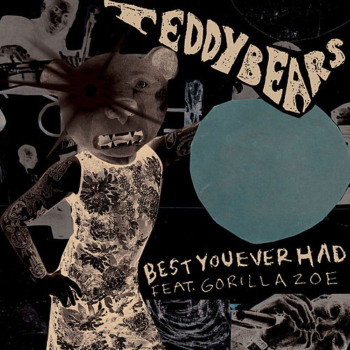 Play & Download Best You Ever Had by Teddybears | Napster