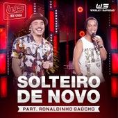 Solteiro de Novo (Ao Vivo) - Single de Wesley Safadão