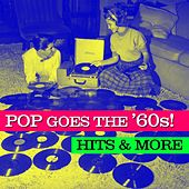 Play & Download Pop Goes The '60s! Hits & More by Various Artists | Napster