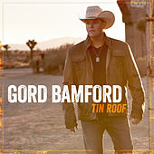 Play & Download Tin Roof by Gord Bamford | Napster
