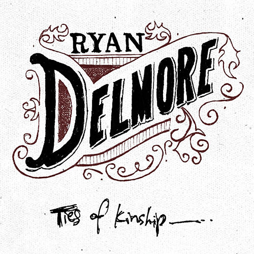 Play & Download Ties of Kinship by Ryan Delmore | Napster