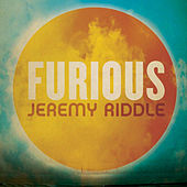 Play & Download Furious by Jeremy Riddle | Napster