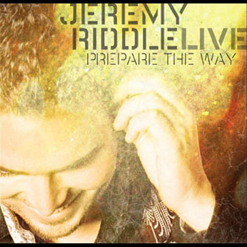 Prepare the Way (Live) by Jeremy Riddle