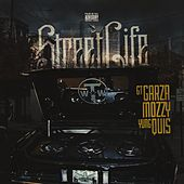 Street Life (feat. Mozzy & Yung Quis) - Single by Gt Garza