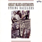 Play & Download Great Blues Guitarists - String Dazzlers by Various Artists | Napster