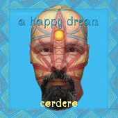 Play & Download A Happy Dream by Cordero | Napster