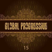 Global Progressive, Vol. 15 by Various Artists