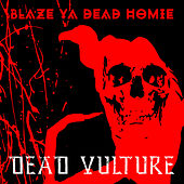 Play & Download Dead Vulture by Blaze Ya Dead Homie | Napster