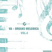 Breaks Melodica, Vol.4 by Various Artists