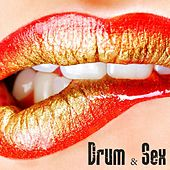 Play & Download Drum & Sex by Various Artists | Napster