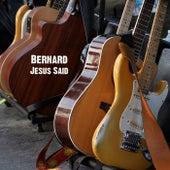 Play & Download Jesus Said by Bernard | Napster