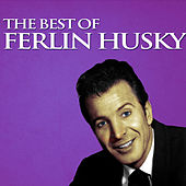Play & Download The Best of Ferlin Husky by Ferlin Husky | Napster