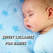 Sweet Lullabies for Babies by Baby Sleep Sleep