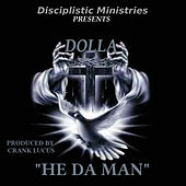 Play & Download He da Man by Dolla | Napster