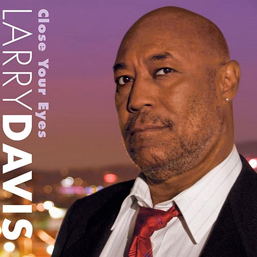Play & Download Close Your Eyes by Larry Davis | Napster