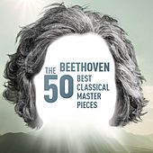 Beethoven - The 50 Best Classical Masterpieces by Various Artists