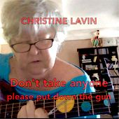 Play & Download Don't Take Anyone (Please Put Down the Gun) by Christine Lavin | Napster