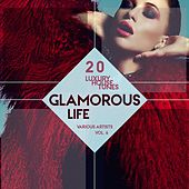 Glamorous Life, Vol. 6 (20 Luxury House Tunes) by Various Artists