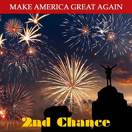Play & Download Make America Great Again by 2nd Chance | Napster
