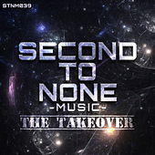 Second To None Music: The Takeover by Various Artists