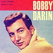 Lazy River - Oo-Ee-Train by Bobby Darin