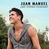 Play & Download Qué Esperas Escuchar by Juan Manuel | Napster