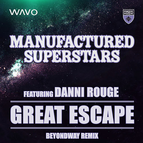 Play & Download Great Escape (Beyondway Remix) by Manufactured Superstars | Napster