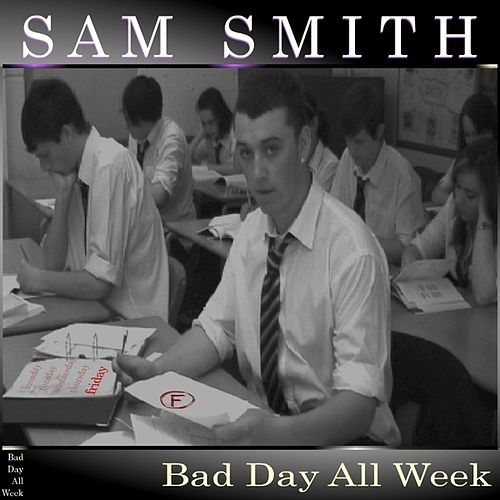 Play & Download Bad Day All Week by Sam Smith | Napster